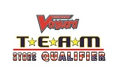 TEAM STORE QUALIFIERS - Cardfight !! Vanguard