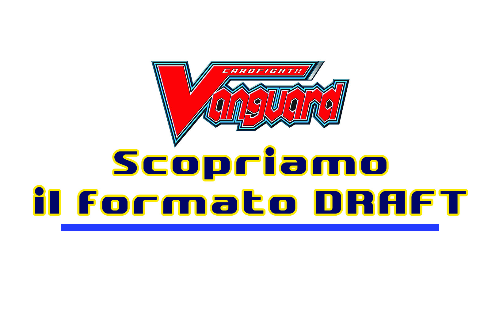 Scopriamo il formato DRAFT di Cardfight!! Vanguard