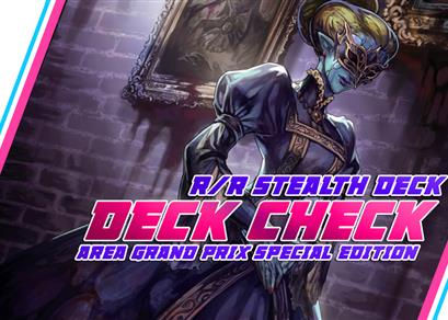 Deck Check AGP Special Edition :  R/R Stealth
