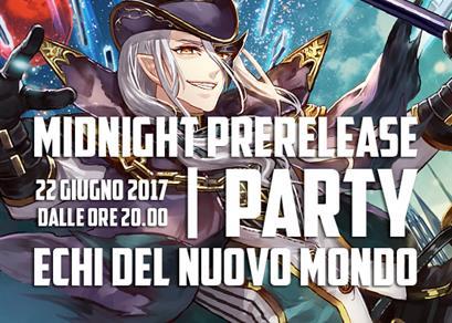 Midnight Prerelease Party: Echi del Nuovo Mondo