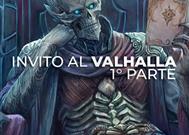 Invito al Valhalla - 1° Parte
