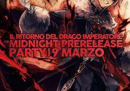 Midnight Prerelease Party: Il Ritorno del Drago Imperatore