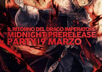 Midnight Prerelease Party: Il Ritorno del Drago Imperatore