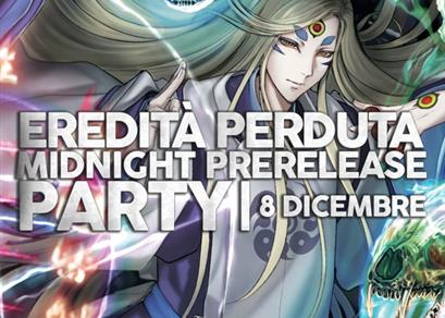 Midnight Prerelease Party: Eredità Perduta