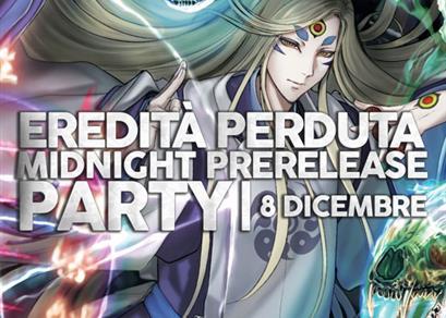 Midnight Prerelease Party: Eredità Perduta