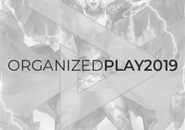 Organized Play 2019