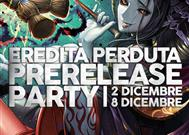 Prerelease Party: Eredità Perduta
