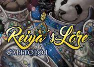 Reiya's Lore - Capitolo I