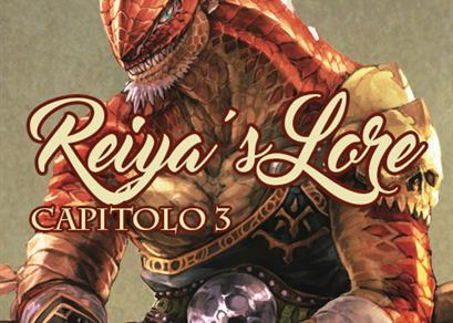 Reiya's Lore - Capitolo III
