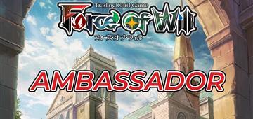 Force of Will - Ecco il programma Ambassador!