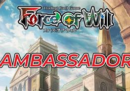 Force of Will - Ecco il programma Ambassador!